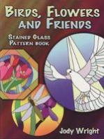 Birds, Flowers & Friends Stained Glass