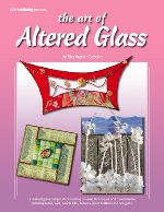 The Art of Altered Glass